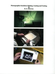 """Photographic Emulsion Making, Coating and Testing"" Book & Dvd's By Ron Mowrey"