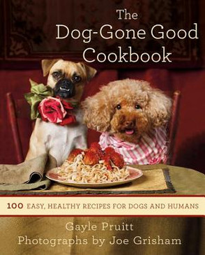The Dog-Gone Good Cookbook By Gayle Pruitt - Signed Copy