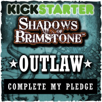 Shadows of Brimstone: Original Kickstarter Backers ONLY Complete My Pledge: Outlaw Upgrade
