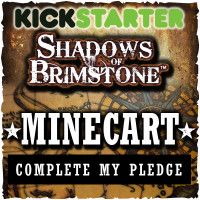 Shadows of Brimstone: Original Kickstarter Backers ONLY Complete My Pledge: Minecart Upgrade