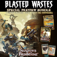 Shadows of Brimstone: Blasted Wastes Deluxe OtherWorld Expansion *PREVIEW BUNDLE*