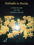 Daffodils in Florida: A Field Guide to the Coastal South (book)
