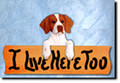 """I Live Here Too"" Plaque"
