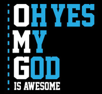 Oh Yes My God is Awesome