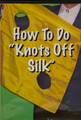 How to Do Knots Off Silk DVD by Duane Laflin