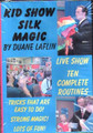 Kid Show Silk Magic DVD by Duane Laflin