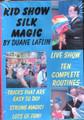 Kid Show Silk Magic DVD by Duane Laflin