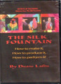 The Silk Fountain - Secrets of Silk Magic DVD Volume 1