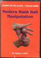 Modern Hank Ball Manipulation - Secrets of Silk Magic DVD Volume 3