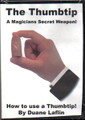 The Thumbtip DVD - A Magician's Secret Weapon!