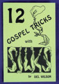 12 Gospel Tricks with Silks by Del Wilson