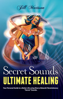 Secret Sounds ~ Ultimate Healing