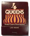 Vintage 4 Queens Hotel Casino Las Vegas FrontstrikeMatchbook Unstruck - 1980's