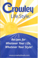 Crowley Foods Life.Style - Recipes for Whatever Your Life, Whatever Your Style !