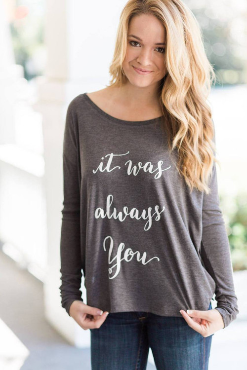 It Was Always You Tee Shirt