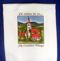 "Croatian Cooking ~ Kitchen Towel ~  ""I'd rather be in...My Croatian Village"""