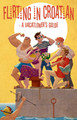 """Book ~ FLIRTING IN CROATIAN: A Vacationer's Guide"""" by Jelena Primorac and Laura Lui"""