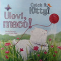 """Catch it, Kitty"" (Ulovi, maco): Children's Book in Croatian and English  RE-STOCKED!"