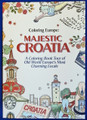 "COLORING BOOK: ""Majestic Croatia""  RE-STOCKED!"