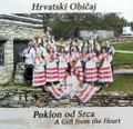 "CD ~ Hrvatski Obicaj ~ ""A Gift from the Heart"" (Poklon od Srca)"