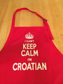 "**Apron ~ ""I CAN'T KEEP CALM...I'M CROATIAN"" ~ Apron ~ Red   (NEW!)"