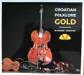 "Cd: ""Croatian Folklore GOLD"" by Folklorni Ansambl Zagreb Markovac: NEW!"