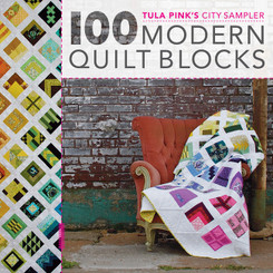 Tula Pink - City Sampler 100 Modern Quilt Blocks