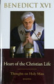 Heart of the Christian Life Thoughts on Holy Mass