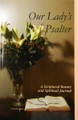 Our Lady's Psalter A Scriptural Rosary and Spiritual Journal