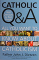 Catholic Q & A: All You Want To Know About Catholicism