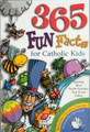 365 Fun Facts for Catholic Kids