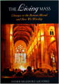 Living Mass: Changes To The Roman Missal and How We Worship