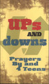 Ups and Downs: Prayers By and 4 Teens