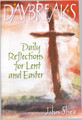 Daybreaks Daily Reflections for Lent and Easter (Shea)
