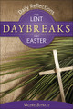 Daybreaks Daily Reflections for Lent and Easter (Schultz)