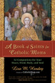 Book of Saints For Catholic Moms