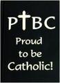 Proud To Be Catholic Journal