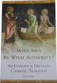 By What Authority: An Evangelical Discovers Catholic Tradition