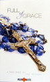 Full of Grace: A Teen Guide To The Rosary