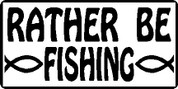 Rather be Fishing (Car Decal)