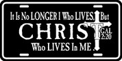 It is no longer I who lives, but CHRIST who lives in me - Galatians 2:20 (Plate)