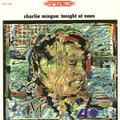 Charles Mingus-Tonight At Noon-Jazz-57/61 sessios-NEW LP