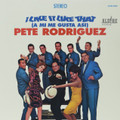 Pete Rodriguez-I Like It Like That (A Mi Me Gusta Asi)-'66 Latin Boogaloo-NEW LP