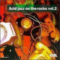 Acid Jazz on the Rocks Vol.2-IRMA JAZZY DANCE-NEW LP