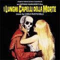 Carlo Rustichelli-I lunghi capelli della morte-'64 cult movie OST-NEW CD