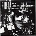 Sun Ra-Strange Strings-Psychedelic Space Jazz-NEW LP 180gr