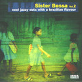 Sister Bossa Vol 2-Cool Jazzy Cuts With A Brazilian-CD