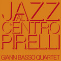 GIANNI BASSO QUARTET-jazz al centro pirelli-'70 ITALIAN JAZZ-NEW CD