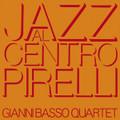 GIANNI BASSO QUARTET-jazz al centro pirelli-'70 ITALIAN JAZZ-NEW CD