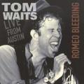 TOM WAITS-ROMEO BLEEDING:LIVE IN AUSTIN '78-NEW LP